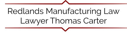 Redlands Manufacturing Law Lawyer Thomas Carter